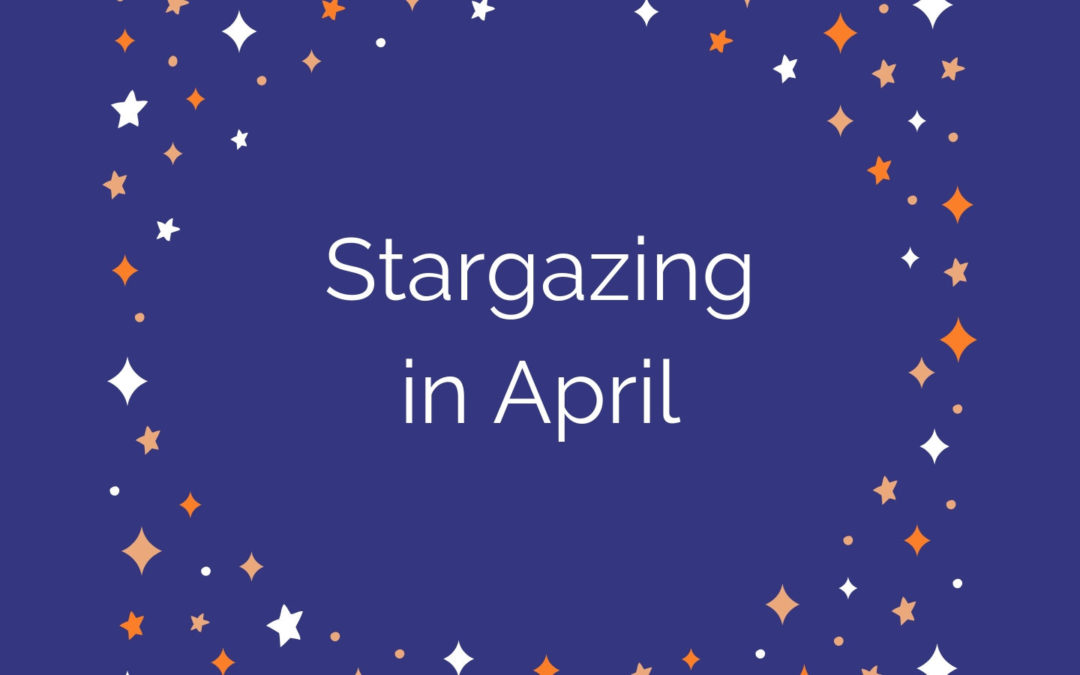 Stargazing in April
