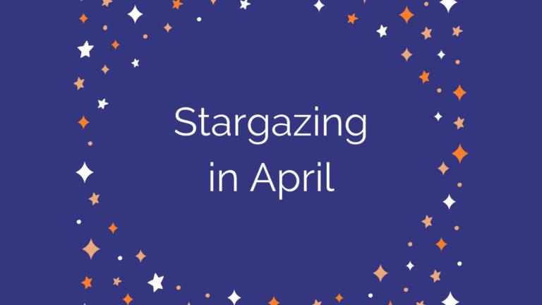 Stargazing in April