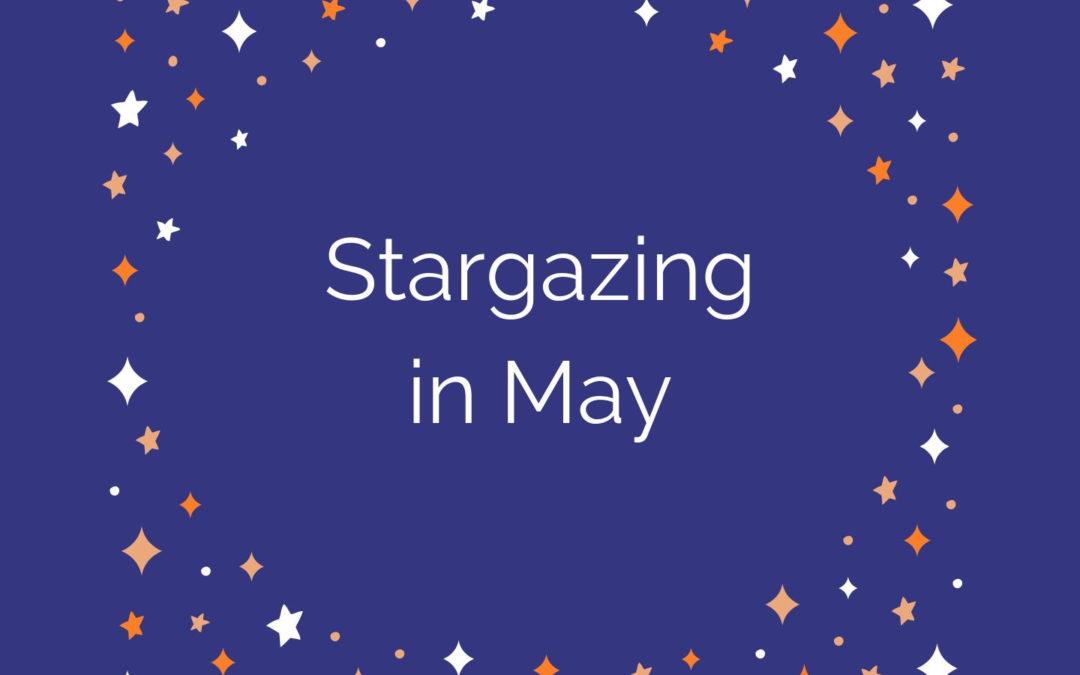 Stargazing in May