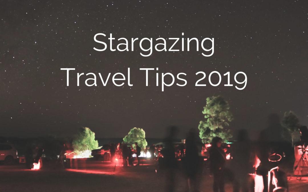 Stargazing Travel Tips 2019