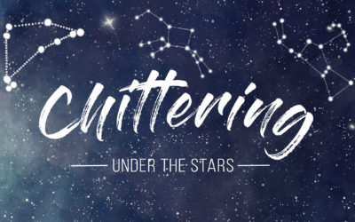 Chittering Under the Stars | 21st March