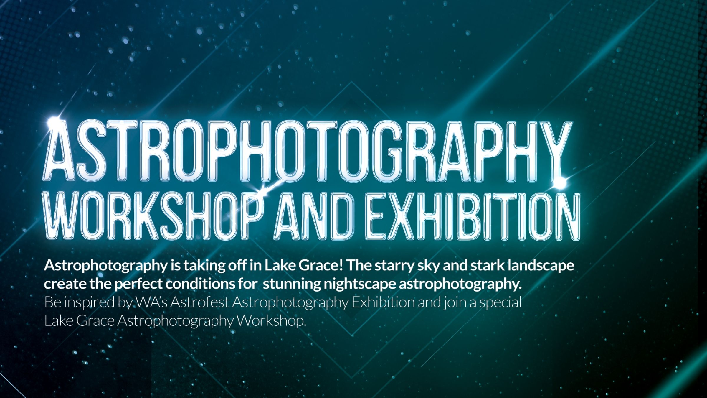 Lake Grace Astrophotography Workshop & Exhibition | 1st May