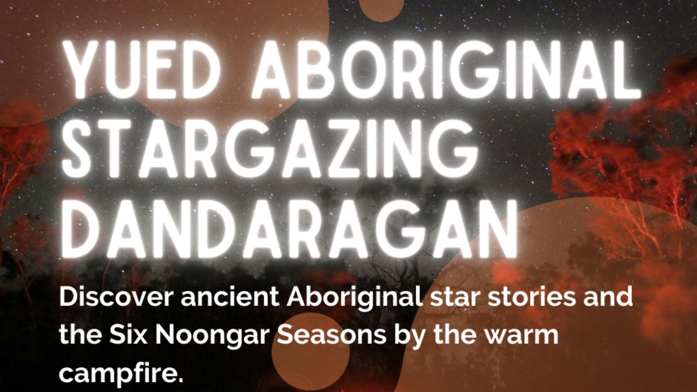 Dandaragan Yued Aboriginal Stargazing Night   9th July